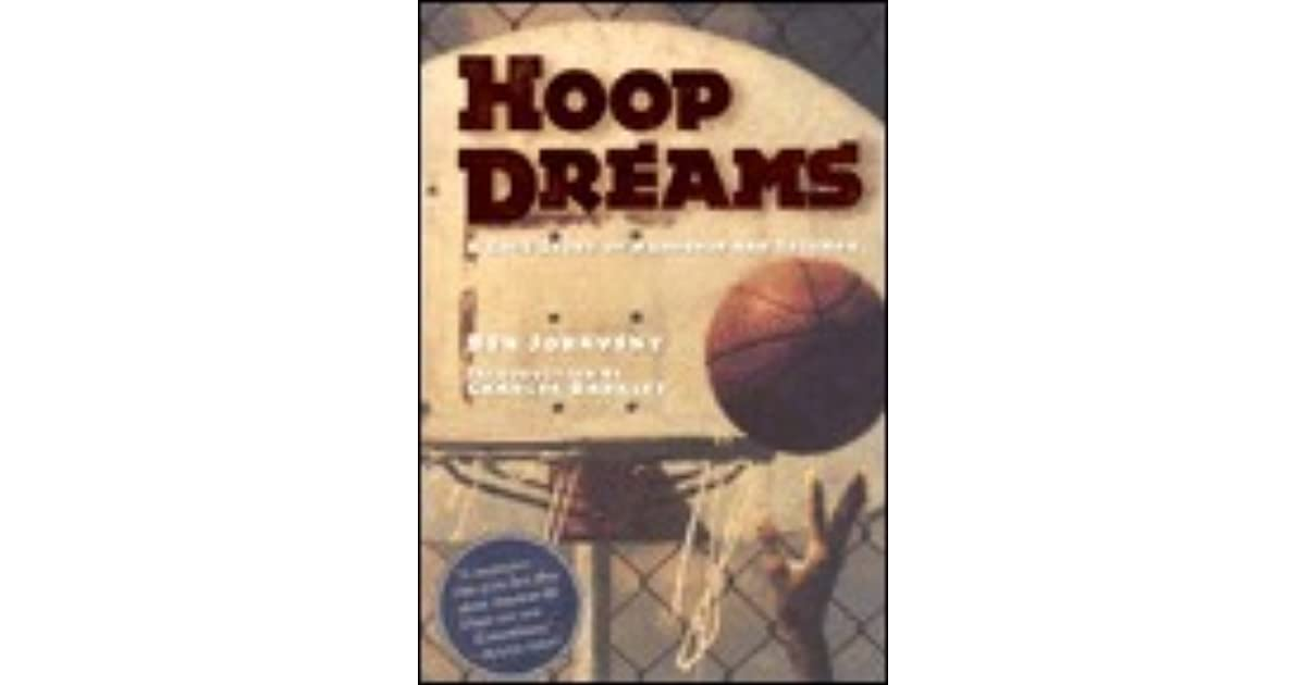 chasing dreams in hoop dreams by ben joravsky Hoop dreams is a richly human and profoundly american film it is at once an allegory about striving to achieve, and the politics and pressures of achievement and a story of the anguish of poverty in urban america and an indictment of the meat market aspect of contemporary scholastic and professional athletics.