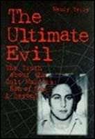 The Ultimate Evil : The Truth about the Cult Murders: Son of Sam and Beyond