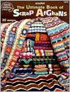 The Ultimate Book of Scrap Afghans: Crochet