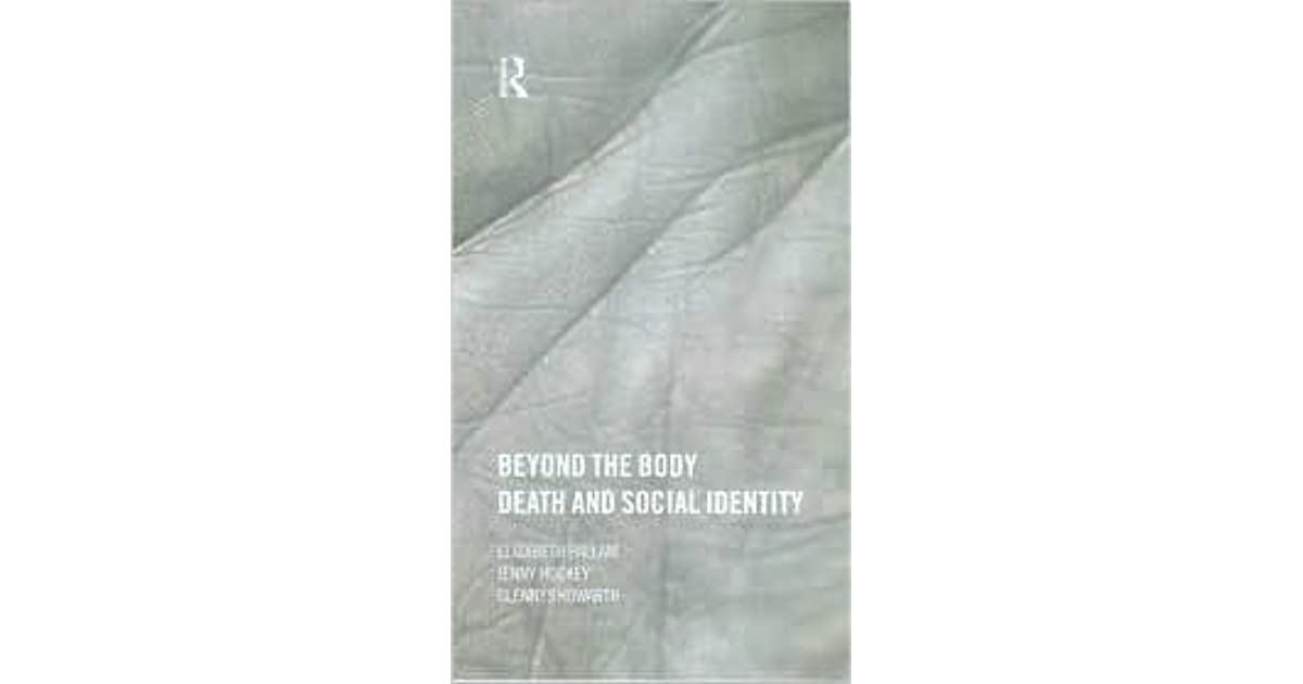 Beyond the Body: Death and Social Identity