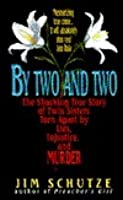 By Two and Two: The Shocking True Story of Twins Torn Apart by Lies, Injustice, and Murder