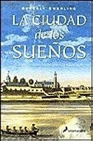 LA Ciudad De Los Suenos (Novela Historica)