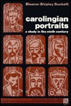 Carolingian Portraits: A Study in the Ninth Century
