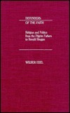 Defenders of the Faith: Religion and Politics from the Pilgrim Fathers to Ronald Reagan