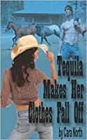 Tequila Makes Her Clothes Fall Off (Country Music Collection, #1)
