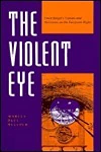 The Violent Eye: Ernst Junger's Visions and Revisions on the European Right