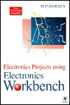 Electronics Projects Using Electronics Workbench