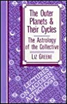 The Outer Planets & Their Cycles: The Astrology of the Collective