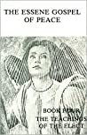The Essene Gospel of Peace, Book 4: The Teachings of the Elect