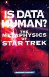 Is Data Human? The Metaphysics of Star Trek