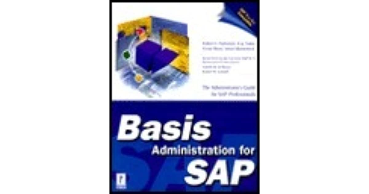 Basis Administration for SAP by Robert E  Parkinson