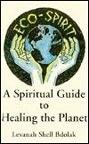 Eco-Spirit: A Spiritual Guide to Healing the Planet
