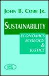Sustainability: Economics, Ecology, and Justice