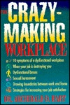 The Crazy-Making Workplace