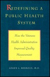 Redefining a Public Health System: How the Veterans Health Administration Improved Quality Measurement