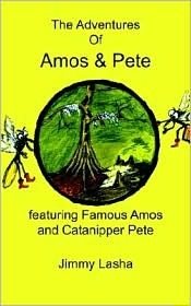 The Adventures of Amos & Pete: Featuring Famous Amos and Catanipper Pete