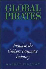 Global Pirates: Fraud in the Offshore Insurance Industry