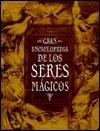 Seres Magicos - Gran Enciclopedia