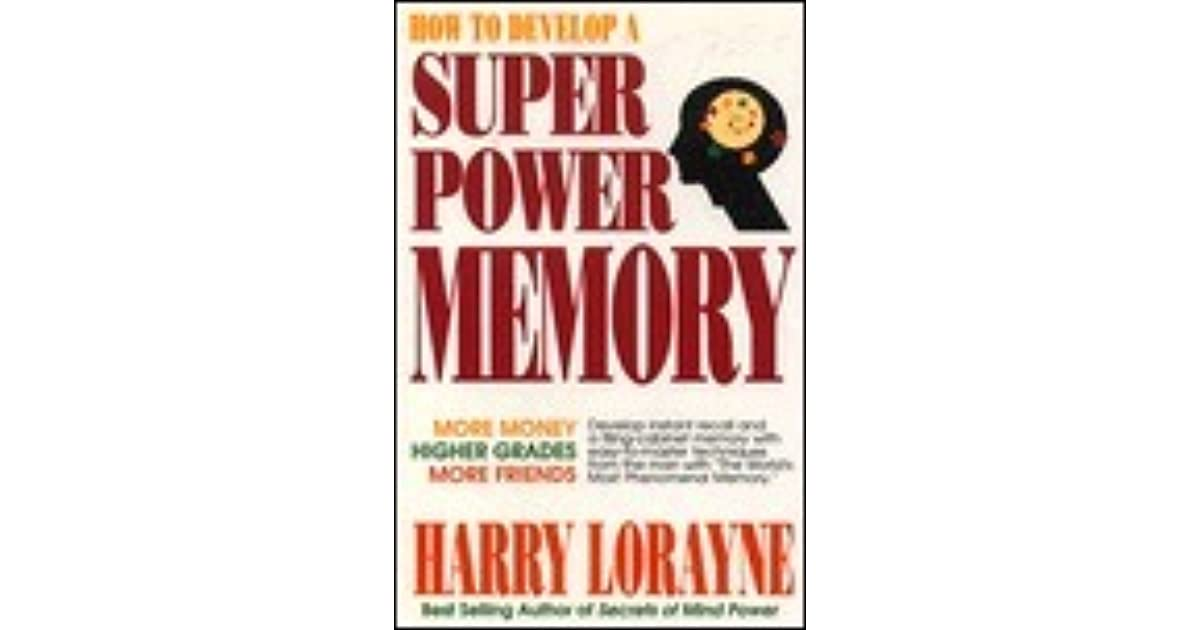 How to Develop Superpower Memory by Harry Lorayne