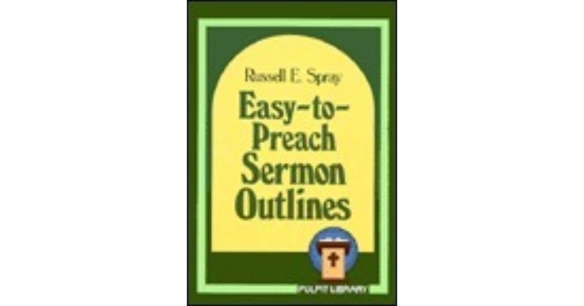 Easy-To-Preach Sermon Outlines by Russell E  Spray