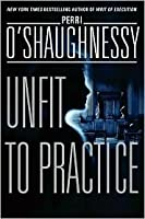 Unfit to Practice (Nina Reilly, #8)