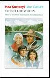 Haa k̲usteeyí, Our Culture: Tlingit Life Stories