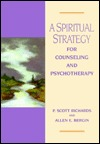 A Spiritual Strategy for Counseling & Psychotherapy
