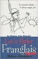Let's Parler Franglais Again!: Le Seconde Volume - et About Temps, Too