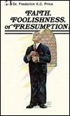 faith foolishness or presumption
