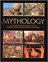 Mythology - An Illustrated Encyclopedia of the Principal Myths and Religions of the World