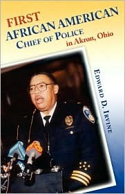 First African American Chief of Police in Akron, Ohio