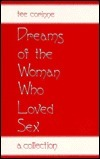 Dreams of the Woman Who Loved Sex: A Collection