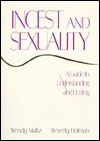 A Guide to Understanding and Healing Incest and Sexuality