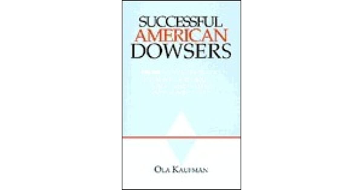 Successful American Dowsers by Ola Kaufman