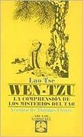 Wen-Tzu: La Comprension de los Misterios del Tao