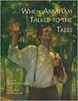 When Abraham Talked To The Trees