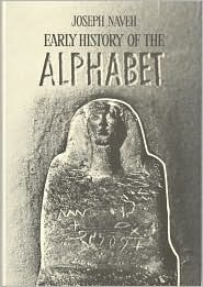Early History of the Alphabet: An Introduction to West Semitic Epigraphy and Palaeography