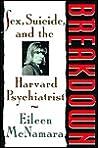Breakdown: Sex, Suicide, and the Harvard Psychiatrist