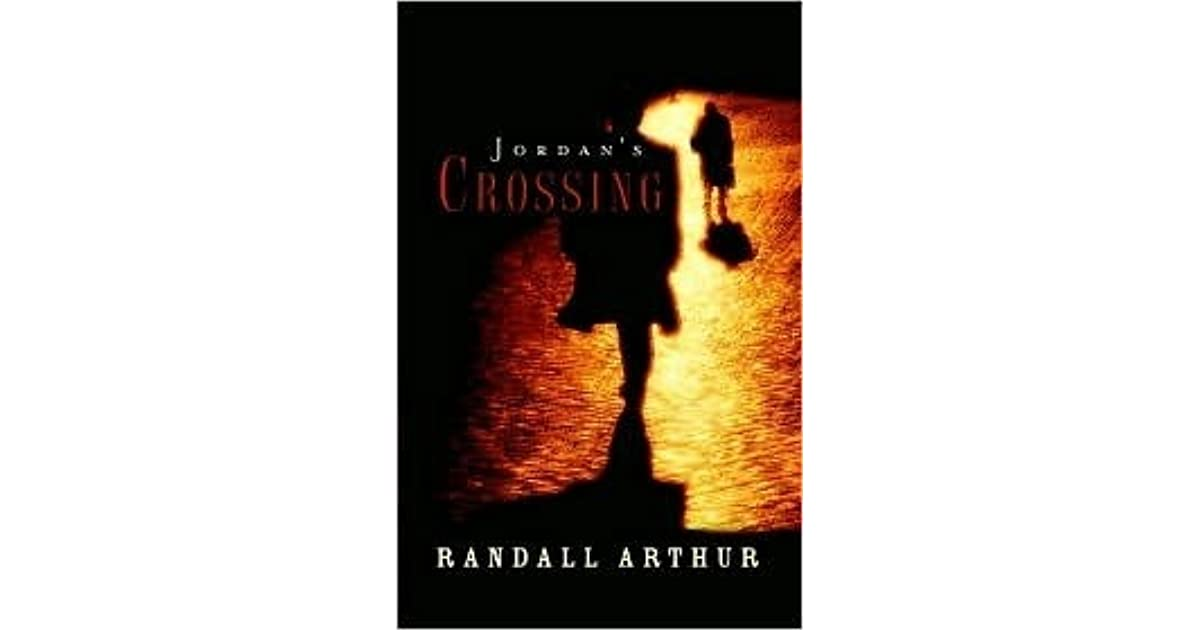 Jordan S Crossing By Randall Arthur