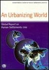 An Urbanizing World: Global Report on Human Settlements, 1996