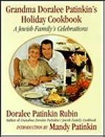 Grandma Doralee Patinkins Jewish Holiday Cookbook: A Jewish Family's Celebrations