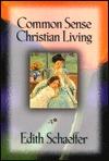 Common Sense Christian Living by Edith Schaeffer