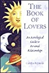 The Book of Lovers: An Astrological Guide to Personal Relationships