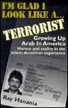 I'm Glad I Look Like a Terrorist: Growing Up Arab in America