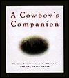 Cowboy at Heart: Wisdom, Wit, and Poetry for Cowpokes and Folks Who Love Them