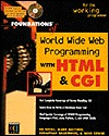 World Wide Web Programming With HTML & CGI [Book and CD-ROM] (Foundations of)