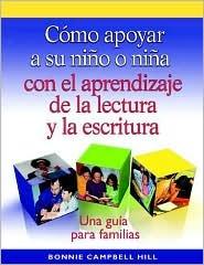 Como Apoyar a Su Nino O Nina Con El Aprendizaje de La Lectura y La Escritura (Single Copy): Una Guia Para Familias
