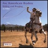 An American Rodeo: Riding and Roping