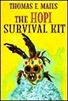 The Hopi Survival Kit: For Safe Passage from the Fourth to the Fifth Cycle, Into the New Millennium