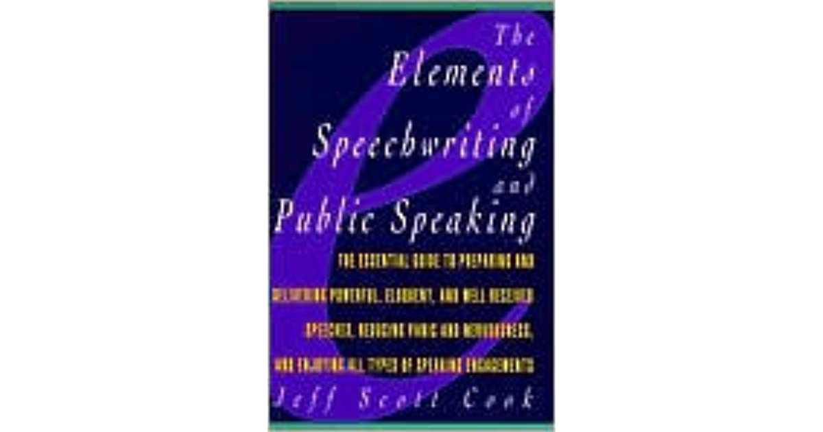 The Elements of Speechwriting and Public Speaking by Jeff ...